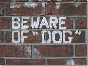 "BEWARE OF ""DOG"""