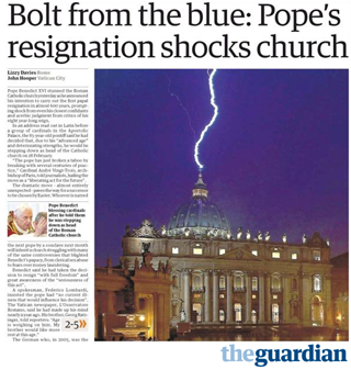 The Guardian - Bolt from the blue: Pope's resignation shocks church