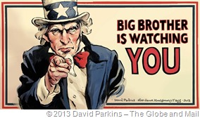 Big Brother / Uncle Sam is watching you - The Globe and Mail