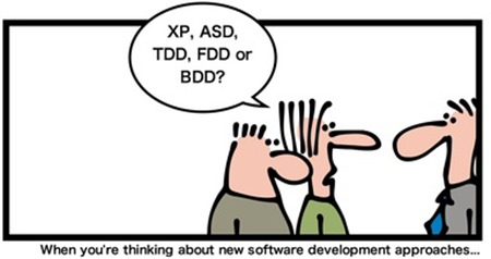 sviluppatore: XP, ASD, TDD, FDD or BDD? Didascalia: When you're thinking about new software development approaches...