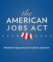 the American Jobs Act – President Obama's plan to create jobs now