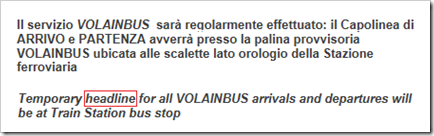Il servizio VOLAINBUS  sarà regolarmente effettuato: il Capolinea di ARRIVO e PARTENZA avverrà presso la palina provvisoria VOLAINBUS ubicata alle scalette lato orologio della Stazione ferroviaria –– Temporary headline for all VOLAINBUS arrivals and departures will be at Train Station bus stop