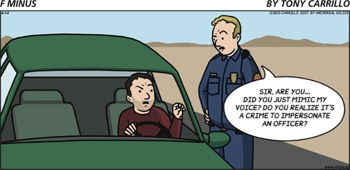 "Vignetta di Tony Carrillo con poliziotto americano a guidatore nell'auto appena fermata: ""Sir, are you… Did you just mimic my voice? Do you realize it's a crime to impersonate an officer?"""