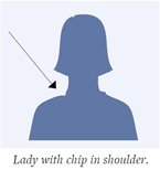 Lady with chip in shoulder