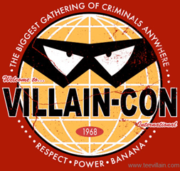 VILLAIN-CON, THE BIGGEST GATHERING OF CRIMINALS ANYWHERE