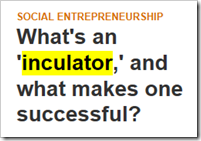 What's an 'inculator,' and what makes one successful?