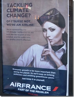 Tackling climate change? Of course not. We're an airline. Economic growth is far more important than saving the planet. So we'll keep on bribing politicians and emitting greenhouse gases. Just keep it to yourself.  AIRFRANCE. Part of the problem.