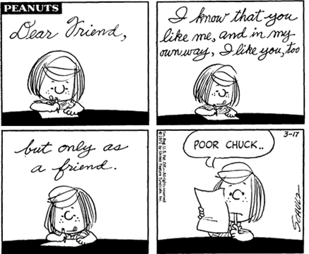 "Lettera di Piperita Patty (Peppermint Patty) a Charlie Brown: ""Dear Friend, I know that you like me, and in my own way, I like you, too, but only as a friend""."