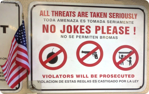 ALL THREATS ARE TAKEN SERIOUSLY. NO JOKES PLEASE! VIOLATORS WILL BE PROSECUTED.