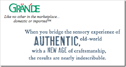 Like no other in the marketplace… domestic or imported. When you bridge the sensory experience of AUTHENTIC, old-world with a NEW AGE of craftsmanship, the results are nearly indescribable.