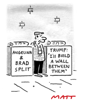 vignetta di Matt, due strilli di giornale contrapposti: ANGELINA & BRAD SPLIT – TRUMP: 'I'LL BUILD A WALL BETWEEN THEM'