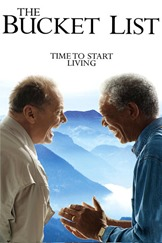 The Bucket List  starring Jack Nicholson and Morgan Freeman