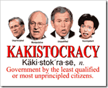 Kakistocracy – Government by the least qualified or most unprincipled citizens
