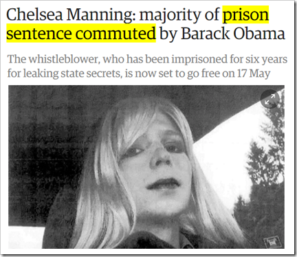 Chelsea Manning: majority of prison sentence commuted by Barack Obama. The whistleblower, who has been imprisoned for six years for leaking state secrets, is now set to go free on 17 May