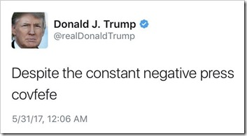 Despite the constant negative press covfefe