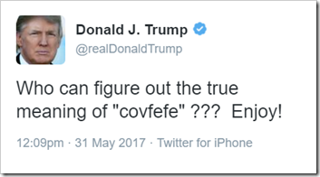 "Who can figure out the true meaning of ""covfefe"" ??? Enjoy!"