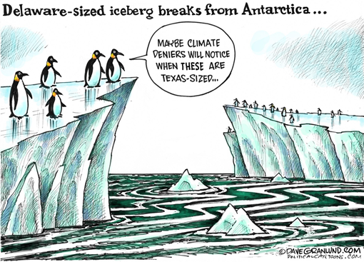 "Titolo vignetta: ""Delaware-sized iceberg breaks from Antarctica…."" Si vedono pinguini che guardano iceberg fluttuanti e dicono ""MAYBE CLIMATE DENIERS WILL NOTICE WHEN THESE ARE TEXAS-SIZED…"""