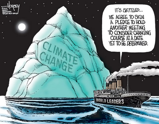"iceberg sullo sfondo con scritta CLIMATE CHANGE, in rotta di collisione nave simile al Titanic con scritta WORLD LEADERS e fumetto ""IT'S SETTLED… WE AGREE TO SIGN A PLEDGE TO HOLD ANOTHER MEETING TO CONSDER CHANGING COURSE AT A DATE YET TO BE DETERMINED"""