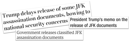 Trump delays release of some JFK assassination documents, bowing to national security concerns – President Trump's memo on the release of JFK documents – Government releases classified JFK assassination documents