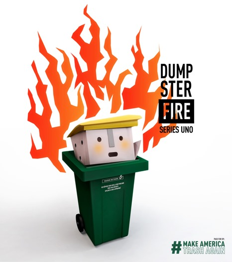 Dumpster Fire – Make America Trash Again