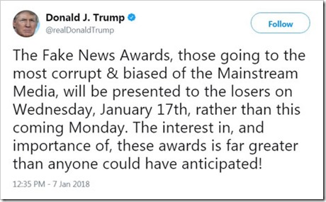 "testo del tweet di Trump: ""The Fake News Awards, those going to the most corrupt & biased of the Mainstream Media, will be presented to the losers on Wednesday, January 17th rathern than this coming Monday. The interest in, and importance of, these awards is far greater than anyone could have anticipated!"""