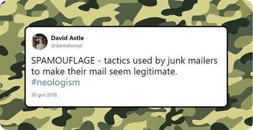 tweet di @dontattempt: SPAMOUFLAGE - tactics used by junk mailers to make their mail seem legitimate. #neologism