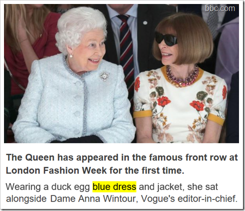 The Queen has appeared in the famous front row at London Fashion Week for the first time. Wearing a duck egg blue dress and jacket, she sat alongside Dame Anna Wintour, Vogue's editor-in-chief.
