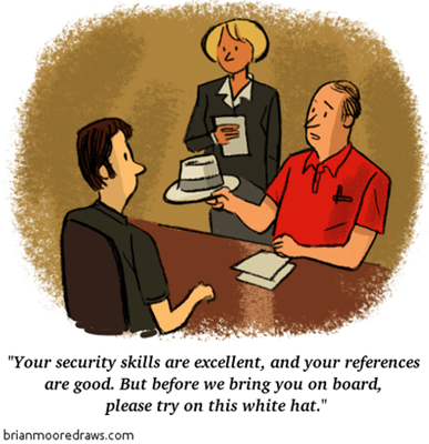 "Vignetta di colloquio di lavoro. Al candidato viene mostrato un cappello bianco: ""Your security skills are excellent, and your references are good. But before we bring you on board, please try on this white hat"""