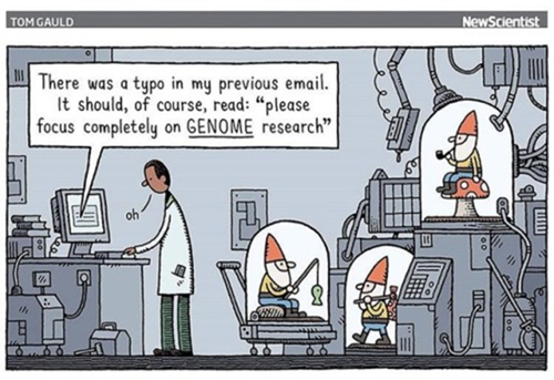 "testo di email ricevuto da scienziato: ""There was a typo in my previous email. It should, of course, read. ""Please focus completely on GENOME research""  (alle sue spalle esperimenti con nanetti da giardino, in inglese GNOME)"
