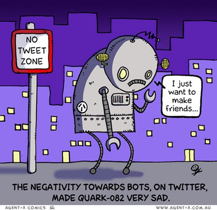 "vignetta con cartello NO TWEET ZONE e robot dalla faccia triste che dice ""I just want to make friends…"". Didascalia: ""the negativity towards bots, on Twitter, made Quark-082 very sad"""