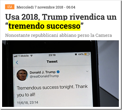 "Usa 2018, Trump rivendica un ""tremendo successo"" nonostante i repubblicani abbiano perso la Camera. Foto del tweet di Trump: ""Tremendous success tonight. Thank to you all!"""