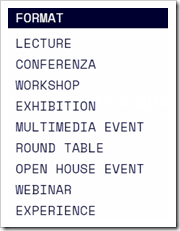 Format: lecture, conferenza, workshop, exhibition, multimedia event, round table, open house event, webinar, experience