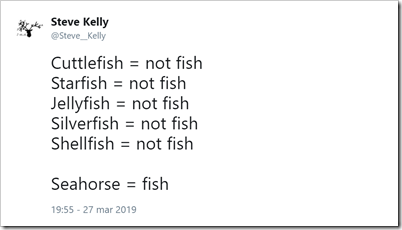 tweet di @Steve_Kelly: cuttlefish = not fish; starfish = not fish; jellyfish = not fish; silverfish = not fish; shellfish = not fish; seahorse = fish
