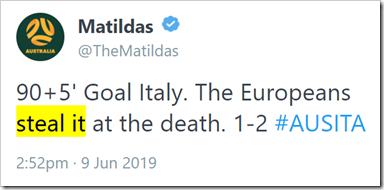 tweet da @TheMatildas: 90+5' Goal Italy. The Europeans steal it at the death. 1-2 #AUSITA