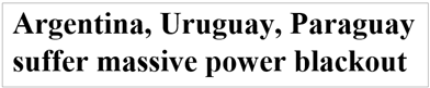Argentina, Uruguay, Paraguay suffer massive power blackout