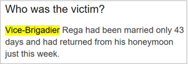 Who was the victim? Vice-Brigadier Rega had been married only 43 days and had returned from his honeymoon just this week.