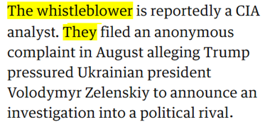 The whistleblower is reportedly a CIA analyst . They filed an anonymous complaint in August alleging Trump pressured Ukrainian president Volodymyr Zelenskiy to announce an investigation into a political rival