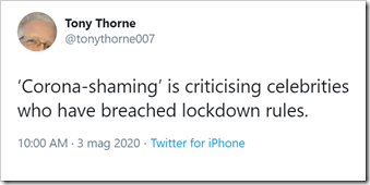 tweet di Tony Thorne: 'Corona-shaming' is criticising celebrities who have breached lockdown rules.