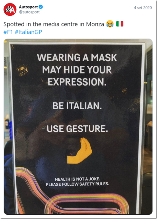 cartello all'autodromo di Monza: WEARING A MASK MAY HIDE YOUR EXPRESSION. BE ITALIAN. USE GESTURE.