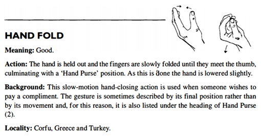 """Hand fold action: the hand is held out and the fingers are slowly folded until they meet the thumb, culminating with a """"hand purse"""" position."""